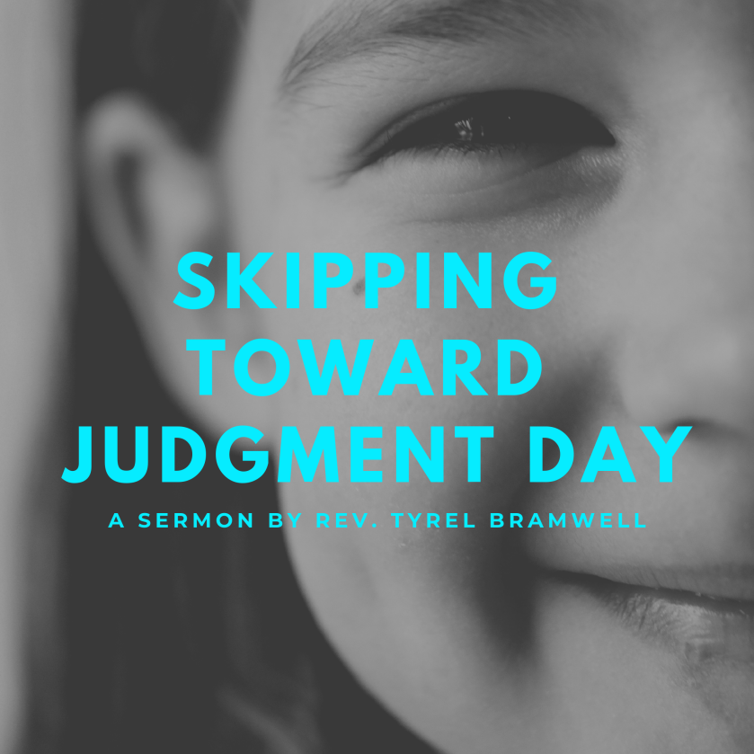 Skipping Toward Judgment Day | Tyrel Bramwell